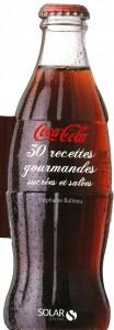 Coca-Cola , 30 recettes gourmandes sucrées et salées