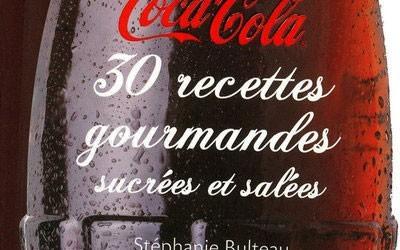 Livre : Coca-cola , 30 recettes gourmandes sucrées et salées